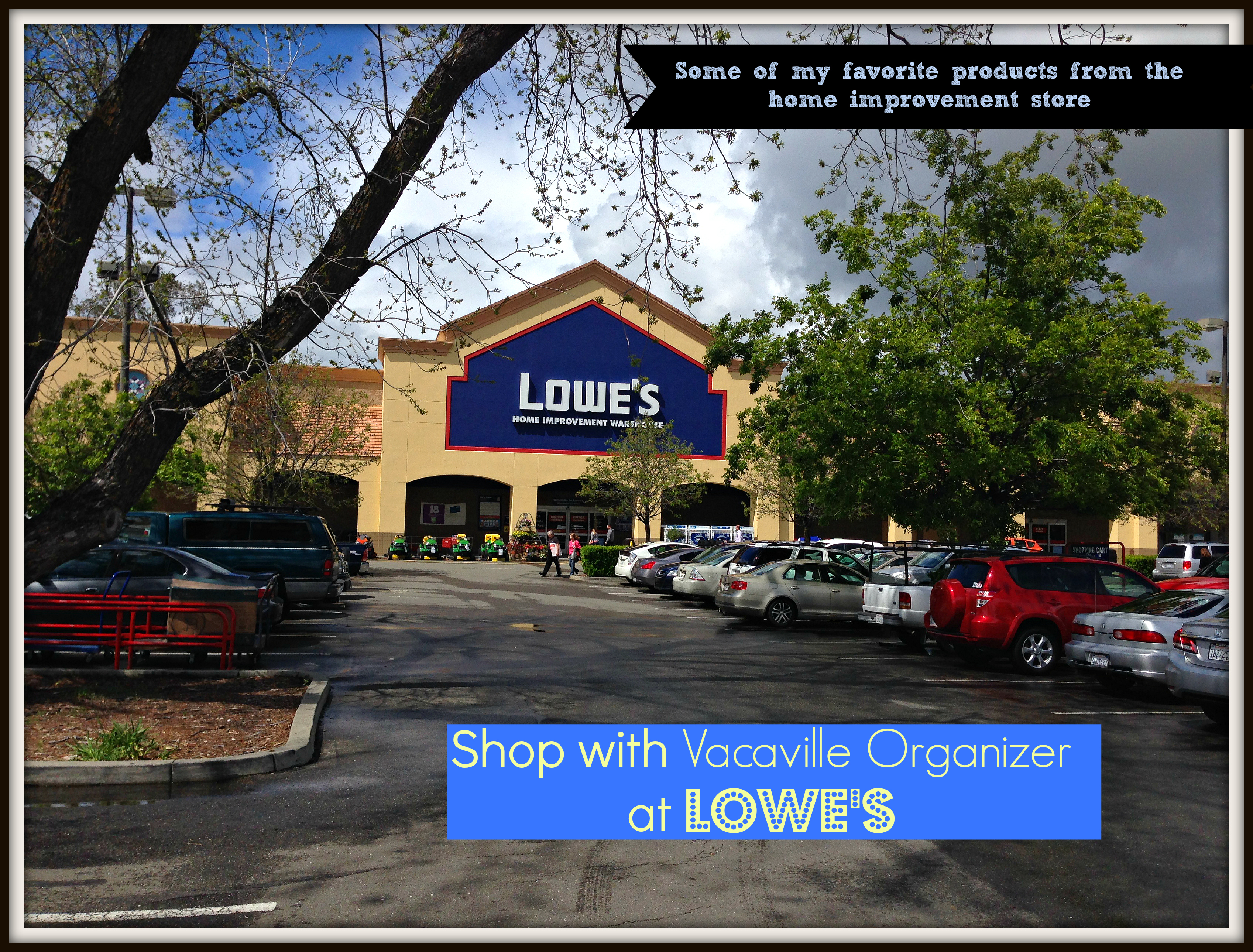 A trip to Lowe\'s with Vacaville Organizer this weekend ...